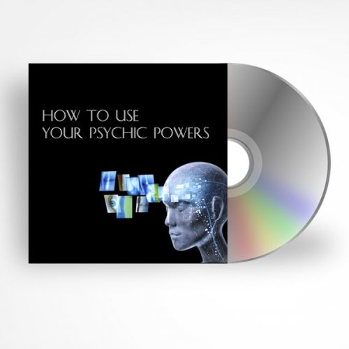 How To Use Your Psychic Powers