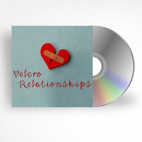Velcro Relationships
